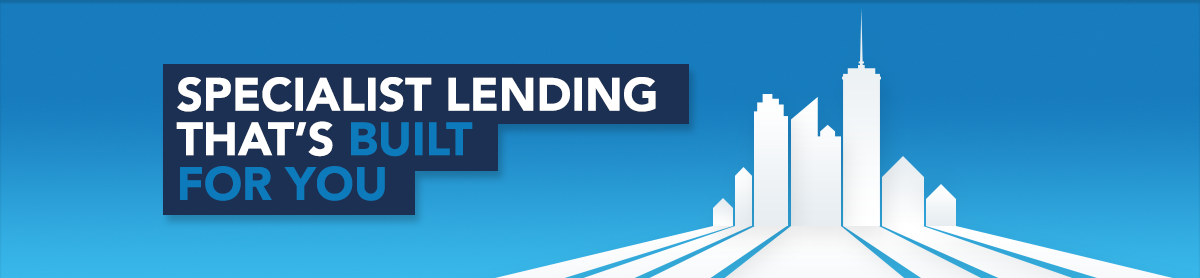 Specialist Lending That's Built For You